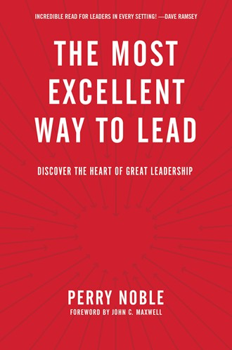 Book Review – The Most Excellent Way to Lead